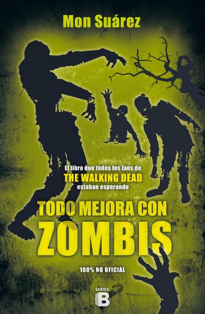 todo mejora con zombis Mon Suárez